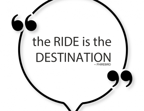 #25 – THE RIDE IS THE DESTINATION